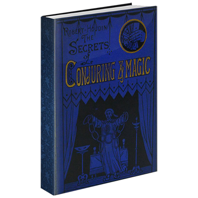 Secrets of Conjuring And Magic by Robert Houdin & Conjuring Arts Research  Center (Download)